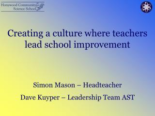 Creating a culture where teachers lead school improvement