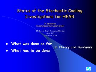 Status of the Stochastic Cooling Investigations for HESR