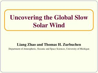 Uncovering the Global Slow Solar Wind
