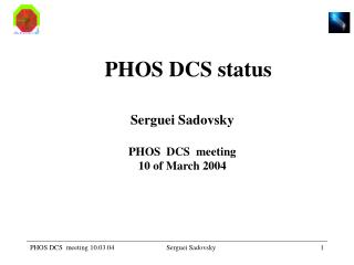 Serguei Sadovsky PHOS  DCS  meeting 10 of March 2004