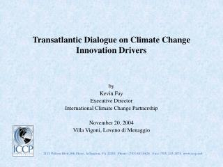 Transatlantic Dialogue on Climate Change Innovation Drivers