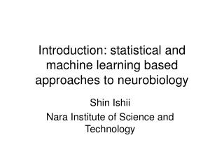 Introduction: statistical and machine learning based approaches to neurobiology