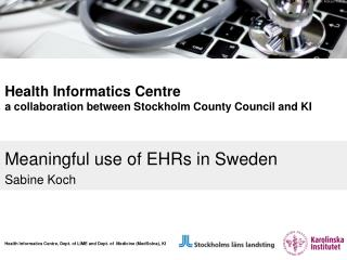 Meaningful use of EHRs in Sweden Sabine Koch