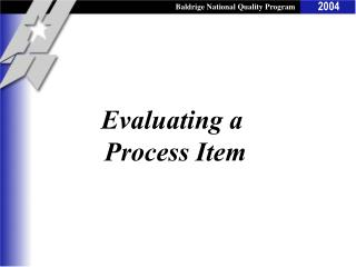 Evaluating a  Process Item