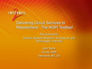 Delivering Circuit Services to Researchers:  The HOPI Testbed