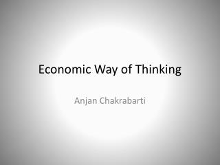 Economic Way of Thinking