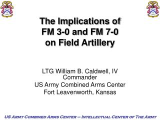 The Implications of  FM 3-0 and FM 7-0  on Field Artillery