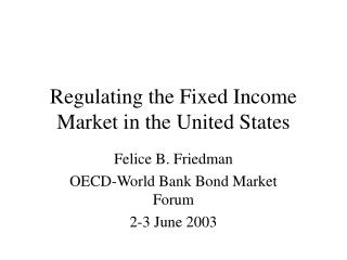 Regulating the Fixed Income Market in the United States