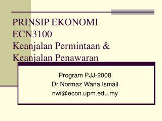 PRINSIP EKONOMI ECN3100 Keanjalan Permintaan & Keanjalan Penawaran