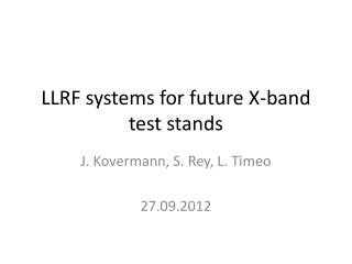 LLRF systems for future X-band test stands