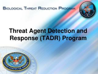 Threat Agent Detection and Response TADR Program