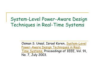 System-Level Power-Aware Design Techniques in Real-Time Systems