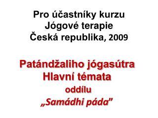 Pro účastníky kurzu  Jógové terapie Česká republika , 2009