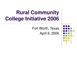 Rural Community College Initiative 2006