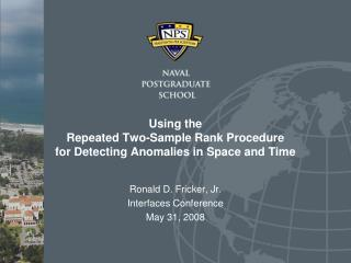 Using the  Repeated Two-Sample Rank Procedure  for Detecting Anomalies in Space and Time