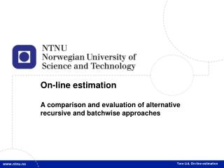 On-line estimation A comparison and evaluation of alternative  recursive and batchwise approaches