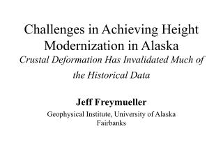 Jeff Freymueller Geophysical Institute, University of Alaska Fairbanks