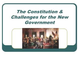 The Constitution & Challenges for the New Government