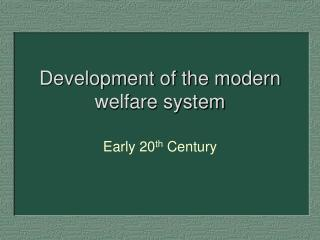 Development of the modern welfare system