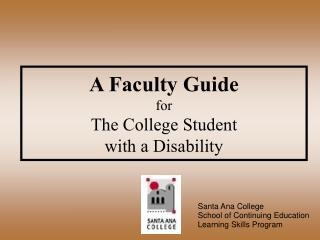 A Faculty Guide for The College Student with a Disability