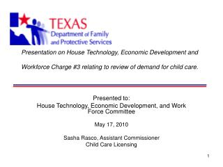 Presented to:  House Technology, Economic Development, and Work Force Committee  May 17, 2010