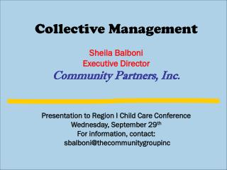 Collective Management Sheila Balboni Executive Director  Community Partners, Inc.