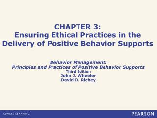 CHAPTER 3: Ensuring Ethical Practices in the Delivery of Positive Behavior Supports