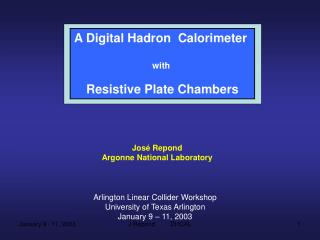 A Digital Hadron  Calorimeter  with  Resistive Plate Chambers