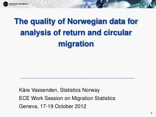 Kåre Vassenden, Statistics Norway ECE Work Session on Migration Statistics