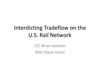 Interdicting  Tradeflow  on the U.S. Rail Network