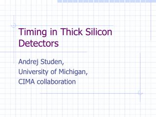 Timing in Thick Silicon Detectors