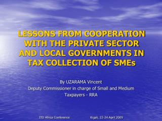 LESSONS FROM COOPERATION WITH THE PRIVATE SECTOR AND LOCAL GOVERNMENTS IN TAX COLLECTION OF SMEs