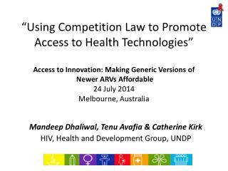 Mandeep Dhaliwal, Tenu Avafia & Catherine Kirk HIV, Health and Development Group, UNDP