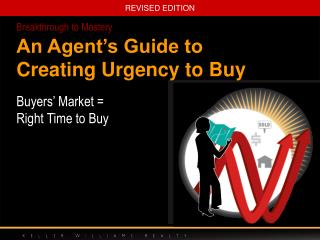 An Agent�s Guide to Creating Urgency to Buy