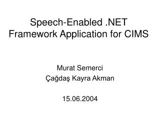 Speech-Enabled .NET Framework Application for CIMS