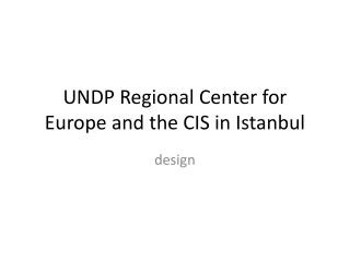 UNDP Regional Center for Europe and the CIS in Istanbul