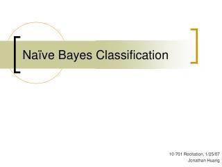 Na�ve Bayes Classification