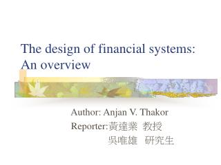The design of financial systems: An overview
