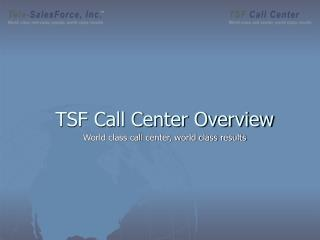 TSF Call Center Overview