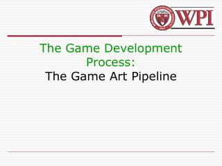The Game Development Process: The Game Art Pipeline