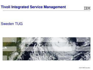 Tivoli Integrated Service Management   Sweden TUG