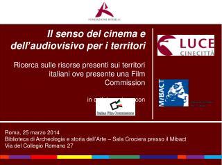Il senso del cinema e dell ' audiovisivo per i territori