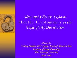 How and Why Do I Choose Chaotic Cryptography as the Topic of My Dissertation