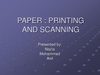 PAPER : PRINTING AND SCANNING