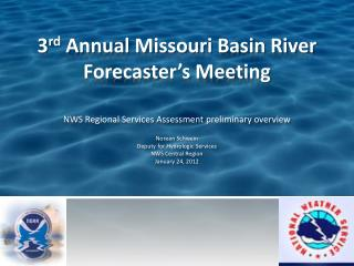 3 rd  Annual Missouri Basin River Forecaster�s Meeting