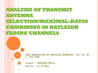 ANALYSIS OF TRANSMIT ANTENNA SELECTION/MAXIMAL-RATIO COMBINING IN RAYLEIGH FADING CHANNELS