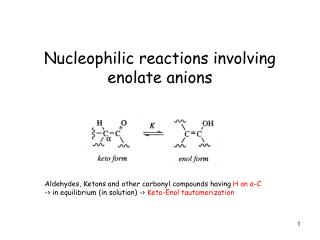 Nucleophilic reactions involving enolate anions