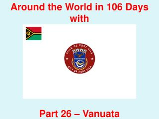 Around the World in 106 Days with Ray & Claire!! Part 26 –  Vanuata