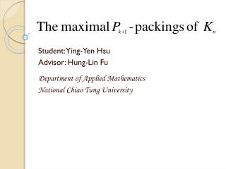 Student: Ying-Yen Hsu Advisor: Hung-Lin Fu Department of Applied Mathematics