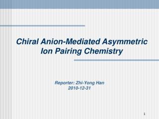 Chiral Anion-Mediated Asymmetric Ion Pairing Chemistry